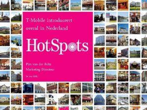 TMobile introduceert overal in Nederland Pim van der