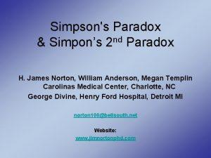 Simpsons Paradox Simpons 2 nd Paradox H James