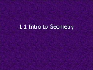 1 1 Intro to Geometry Geometry The word