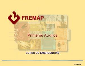 Primeros Auxilios CURSO DE EMERGENCIAS FREMAP INTRODUCCIN Conjunto