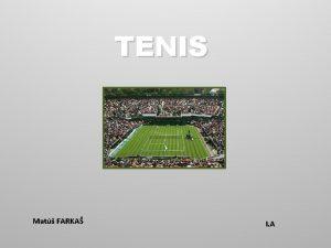 TENIS Mat FARKA I A o je tenis