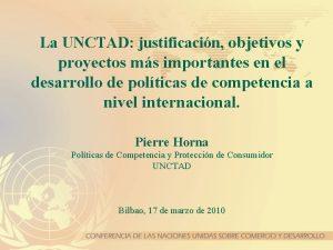 La UNCTAD justificacin objetivos y proyectos ms importantes