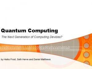 Quantum Computing The Next Generation of Computing Devices