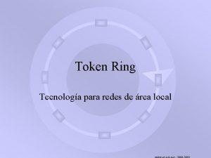 Token Ring Tecnologa para redes de rea local