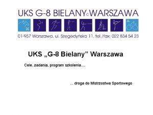 UKS G8 Bielany Warszawa Cele zadania program szkolenia