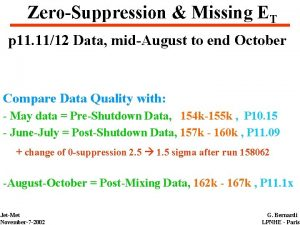 ZeroSuppression Missing ET p 11 1112 Data midAugust