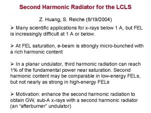 Second Harmonic Radiator for the LCLS Z Huang