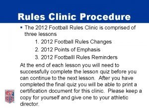 Rules Clinic Procedure The 2012 Football Rules Clinic