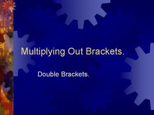 Multiplying Out Brackets Double Brackets What Do Double