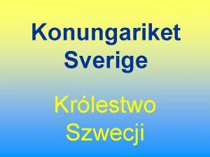 Konungariket Sverige Krlestwo Szwecji Szwecja w piguce Stolica
