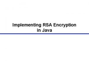 Implementing RSA Encryption in Java RSA algorithm Select