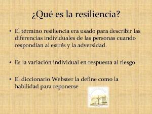 Qu es la resiliencia El trmino resiliencia era