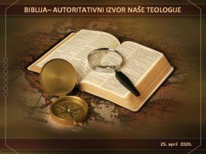 BIBLIJA AUTORITATIVNI IZVOR NAE TEOLOGIJE 25 april 2020