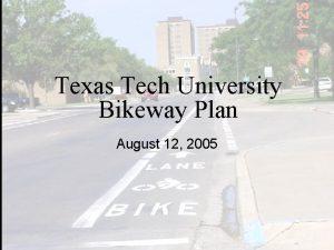 Texas Tech University Bikeway Plan August 12 2005