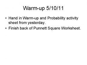 Warmup 51011 Hand in Warmup and Probability activity