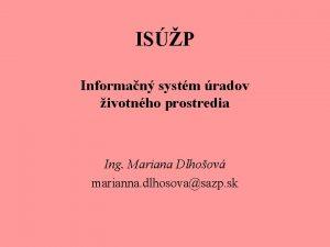 ISP Informan systm radov ivotnho prostredia Ing Mariana
