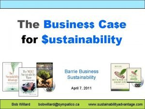 The Busine Cae for ustainability Barrie Business Sustainability