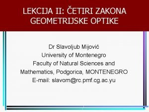 LEKCIJA II ETIRI ZAKONA GEOMETRIJSKE OPTIKE Dr Slavoljub