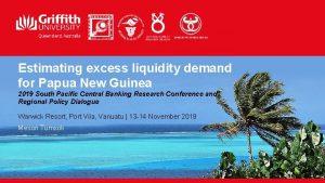 Estimating excess liquidity demand for Papua New Guinea