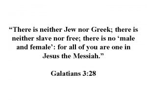 There is neither Jew nor Greek there is