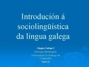 Introducin sociolingstica da lingua galega Lingua Galega 2
