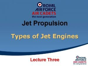 Jet Propulsion Types of Jet Engines Lecture Three