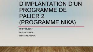 DIMPLANTATION DUN PROGRAMME DE PALIER 2 PROGRAMME NIKA