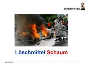 Schaumeinsatz Lschmittel Schaum Ffw Dahlheim Was ist Lschschaum
