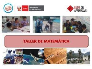 TALLER DE MATEMTICA LA MATEMTICA PARA LA VIDA