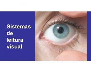 Sistemas de leitura visual Sistemas de leitura visual
