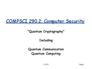 COMPSCI 290 2 Computer Security Quantum Cryptography Including