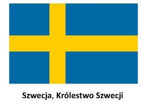 Szwecja Krlestwo Szwecji pastwo w Europie Pnocnej zaliczane