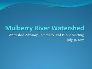 Mulberry River Watershed Advisory Committee and Public Meeting