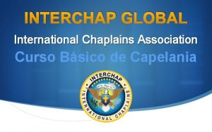 INTERCHAP GLOBAL International Chaplains Association Curso Bsico de