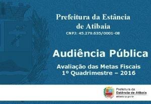 Prefeitura da Estncia de Atibaia CNPJ 45 279
