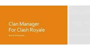 Clan Manager For Clash Royale Bunch Of Newbies