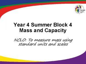Year 4 Summer Block 4 Mass and Capacity