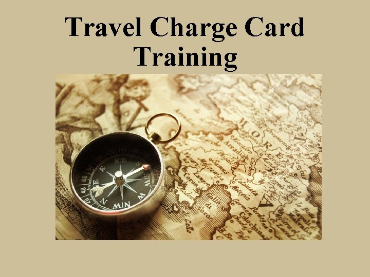 Travel Charge Card Training Travel Charge Cards Travel