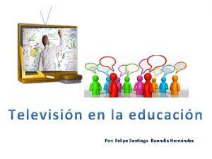 Por Felipe Santiago Buenda Hernndez Por Felipe Santiago