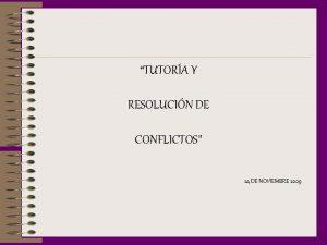 TUTORA Y RESOLUCIN DE CONFLICTOS 24 DE NOVIEMBRE
