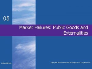 05 Market Failures Public Goods and Externalities Mc