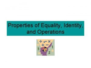 Properties of Equality Identity and Operations Commutative Property