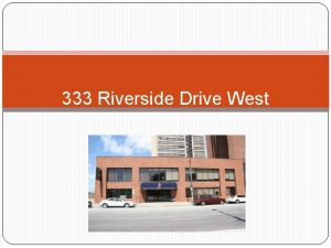 333 Riverside Drive West The Potential 333 Riverside