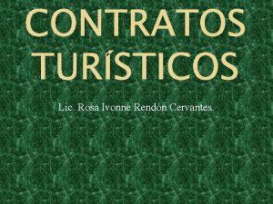 CONTRATOS TURSTICOS Lic Rosa Ivonne Rendn Cervantes CONTRATO