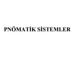 PNMATK SSTEMLER 5 YN KONTROL VALFLER 5 1