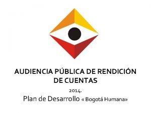 AUDIENCIA PBLICA DE RENDICIN DE CUENTAS 2014 Plan