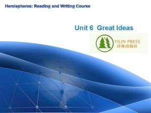 Unit 6 Great Ideas Unit 6 Great Ideas