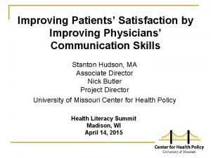 Improving Patients Satisfaction by Improving Physicians Communication Skills