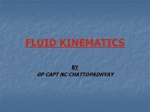 FLUID KINEMATICS BY GP CAPT NC CHATTOPADHYAY Fluid