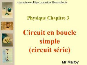 cinquime collge Lamartine Hondschoote Physique Chapitre 3 Circuit